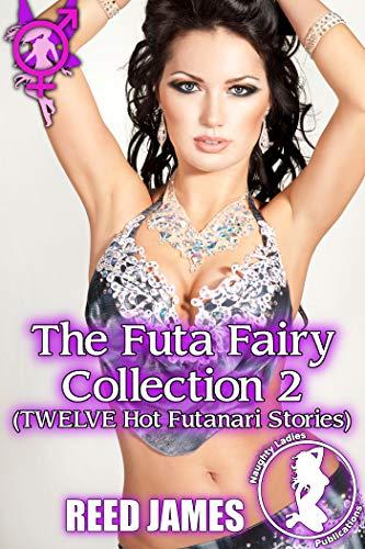 The Futa Fairy Collection 2: (TWELVE Hot Futanari Stories) (English Edition)