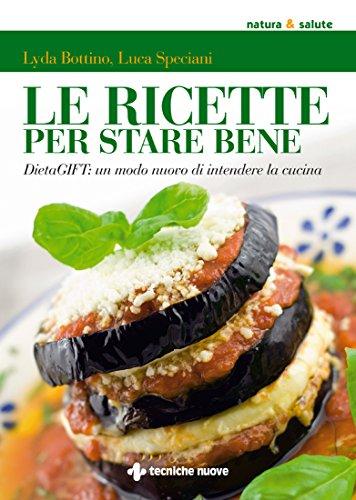 Le ricette per stare bene: DietaGIFT: un modo nuovo di intendere la cucina