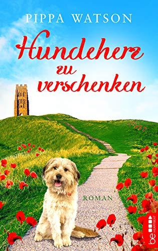 Hundeherz zu verschenken: Roman