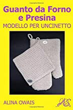 Guanto da Forno e Presina Modello per Uncinetto: Set per Forno (Italian Edition)