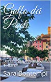 Golfo dei Poeti: Lerici - San Terenzo, Tellaro (Italian Edition)