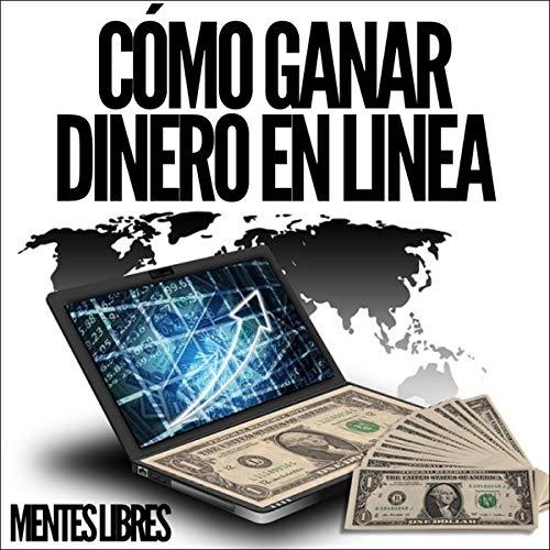 Como Ganar Dinero en Linea [How to Make Money Online] cover art