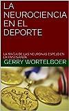 LA NEUROCIENCIA EN EL DEPORTE: LA MAGIA DE LAS NEURONAS ESPEJO EN LA ENSEÑANZA