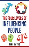FLIP: The Four Levels of Influencing People
