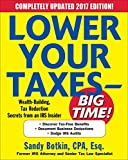 Lower Your Taxes - BIG TIME! 2017-2018 Edition: Wealth Building, Tax Reduction Secrets from an IRS Insider (Lower Your...