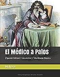 El Médico a Palos: (Spanish Edition) (Annotated)/ Worldwide Classics