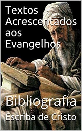 Textos Acrescentados aos Evangelhos: Bibliografia (Portuguese Edition)