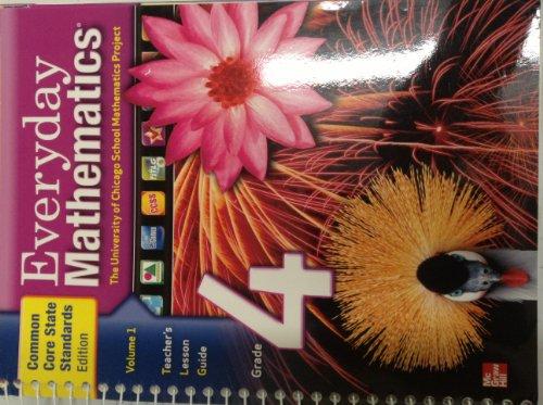 Everyday Mathematics, Grade 4, Vol. 1, Teachers Lesson Guide, Common Core State Standards