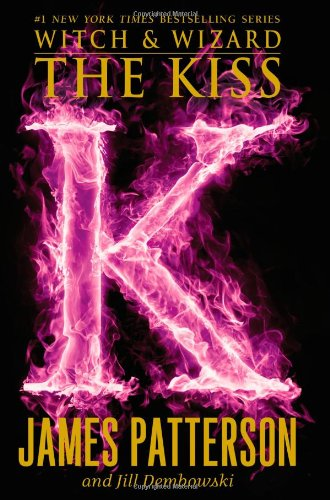 The Kiss (Witch & Wizard, Band 4)