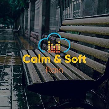 # Calm & Soft Rain