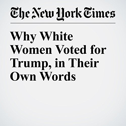 Why White Women Voted for Trump, in Their Own Words copertina