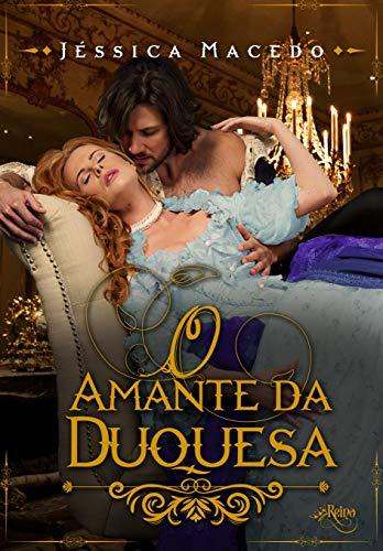 O amante da duquesa: Coleção Amantes