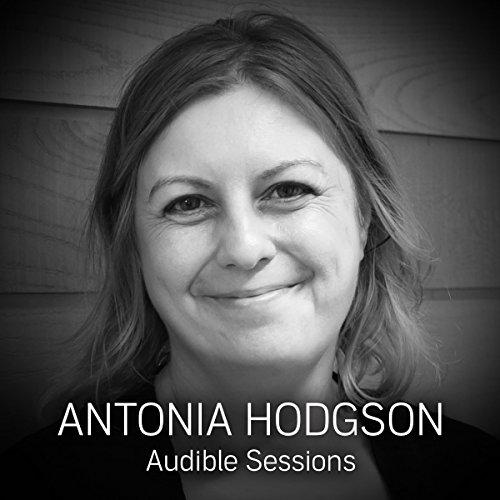 FREE: Audible Sessions with Antonia Hodgson cover art