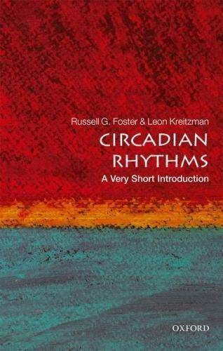Circadian Rhythms: A Very Short Introduction (Very Short Introductions)