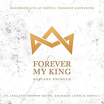 Forever My King (feat. Leeland, Dustin Smith, Chardon Lewis & HopeUC)