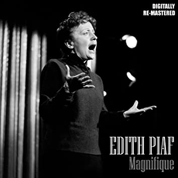 Magnifique Edith Piaf (Digitally Re-Mastered)
