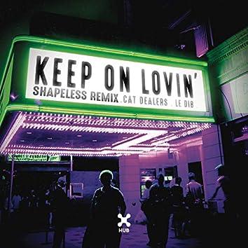 Keep On Lovin' (Shapeless Remix)