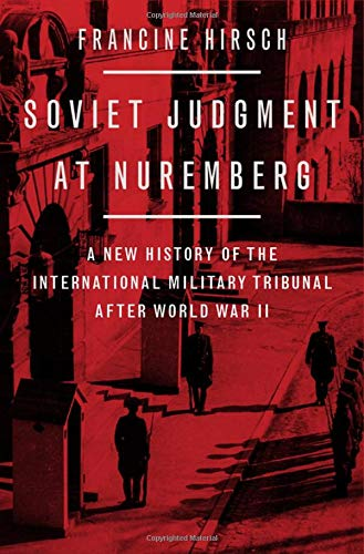 Image of Soviet Judgment at Nuremberg: A New History of the International Military Tribunal after World War II
