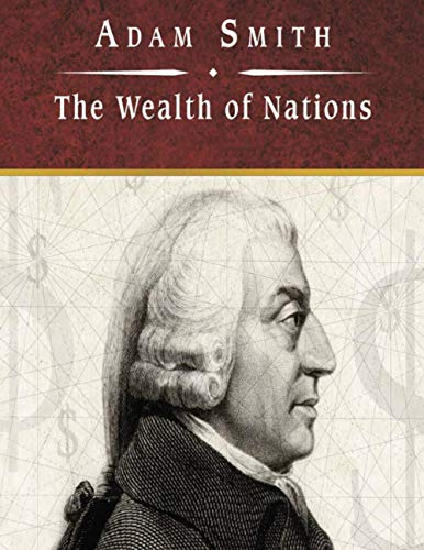 The Wealth of Nations: (Annotated Edition)