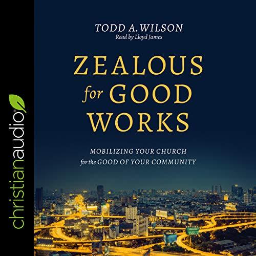 Zealous for Good Works audiobook cover art