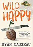 Wild Happy: Dreams, Crises, and Acceptance in the Jungles of Papua New Guinea