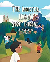 The Rooster Has A Sore Throat