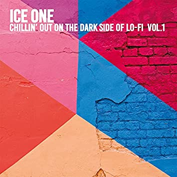Chillin' Out On The Dark Side Of Lo-Fi Vol.1