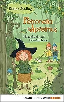 Petronella Apfelmus - Hexenbuch und Schnüffelnase: Hexenbuch und Schnüffelnase. Band 5 (German Edition) de [Sabine Städing]
