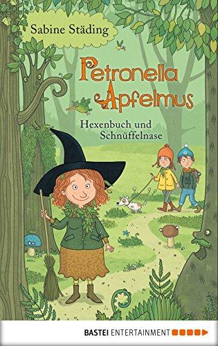 Petronella Apfelmus - Hexenbuch und Schnüffelnase: Hexenbuch und Schnüffelnase. Band 5