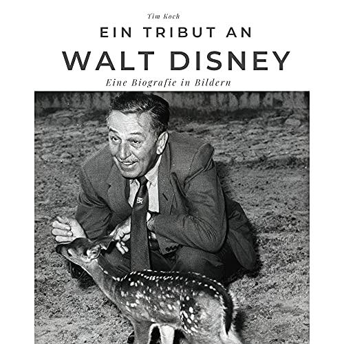 Ein Tribut an Walt Disney: Eine Biografie in Bildern