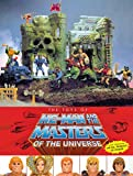 The Toys of He-Man and the Masters of the Universe : Also including She-Ra, Princess of Power
