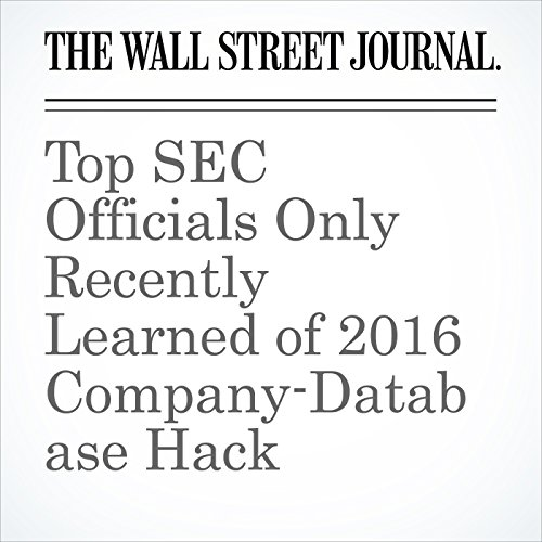 Top SEC Officials Only Recently Learned of 2016 Company-Database Hack copertina