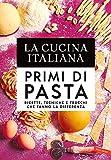 la cucina italiana. primi di pasta