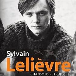 Sylvain Lelievre // Chansons Retrouvees / 2 Cd's et 1 Dvd