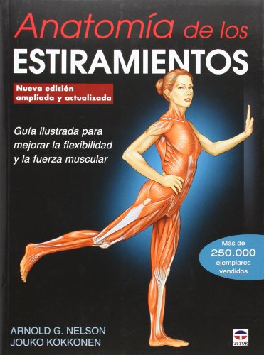 Anatomía De Los Estiramientos - Nueva Edición Ampliada Y Actualizada (En Forma (tutor))