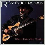 Buchanan,Roy: When a Guitar Plays the Blues (Audio CD)