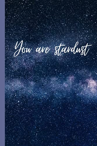 You Are Stardust: You Are Stardust - Starry Night Notebook - Beautiful Starry Night Journal