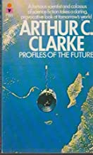 Profiles of the Future by Arthur C. Clarke (August 10,1973)