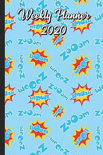 Weekly Planner 2020: Zoom Smash Boom Pow Comic and Super Hero Words Cover Design. Perfect Gift for Boys Girls and Adults of All Ages.