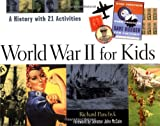 world war 2 for kids - World War II for Kids: A History with 21 Activities (For Kids series)