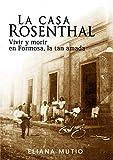 La Casa Rosenthal: Vivir y morir en Formosa, la tan amada