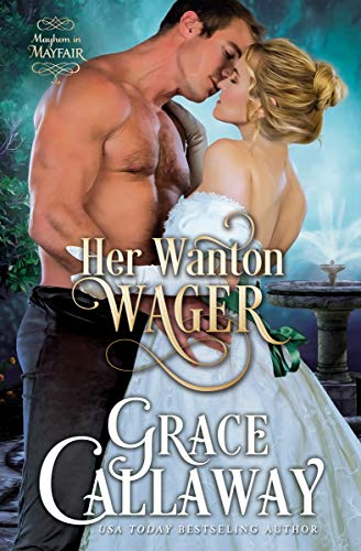 Her Wanton Wager (Mayhem in Mayfair Book 2)