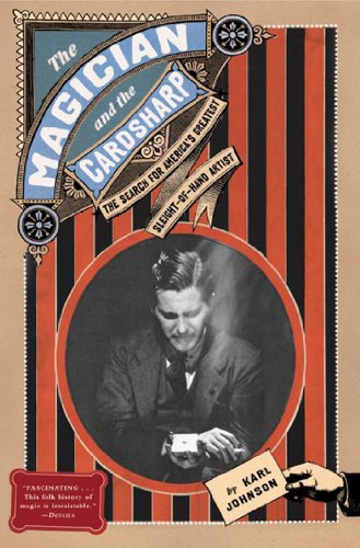 The Magician and the Cardsharp: The Search for America's Greatest Sleight-of-Hand Artist (English Edition)