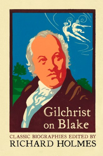 Gilchrist on Blake: The Life of William Blake by Alexander Gilchrist (Flamingo Classic Biographies) (English Edition)