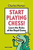 Start Playing Chess!: Learn The Rules Of The Royal Game-Hertan, Charles