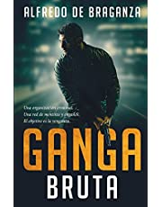 Ganga bruta: El imperio del crimen