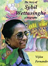 The Story of Sybil Wettasinghe