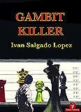 Gambit Killer-Salgado, Ivan Lopez
