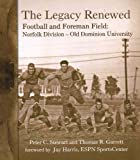 The Legacy Renewed Football and Foreman Field: Norfolk Division - Old Dominion University