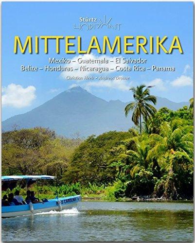Horizont Mittelamerika - Mexiko · Guatemala · El Salvador · Belize · Honduras · Nicaragua · Costa Rica · Panama:...